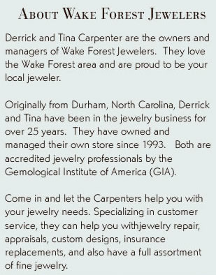 Wake Forest Jewelers is your neighborhood jewelry store.